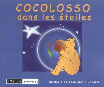Couverture du livre « Cocolosso Dans Les Etoiles » de Jean-Marie Renault et Rocio Renault aux éditions Idlivre