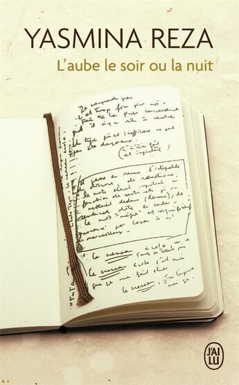 Couverture du livre « L'aube le soir ou la nuit » de Yasmina Reza aux éditions J'ai Lu