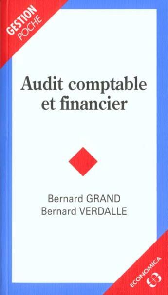 Couverture du livre « Audit Comptable Et Financier » de Bernard Grand et Bernard Verdalle aux éditions Economica
