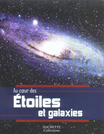 Couverture du livre « Etoiles Et Galaxies » de Collectif aux éditions Hachette Collections