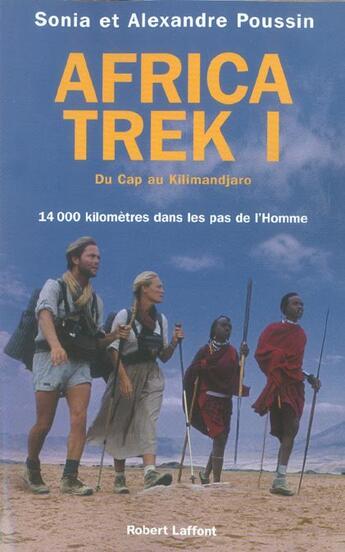 Couverture du livre « Africa trek ; 14 000 kilomètres dans les pas de l'homme » de Alexandre Poussin et Sonia Poussin aux éditions Robert Laffont