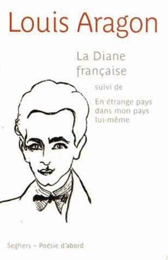 Couverture du livre « La Diane française » de Louis Aragon aux éditions Seghers