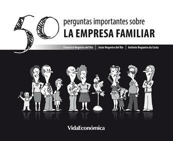 Couverture du livre « 50 Perguntas importantes sobre La Empresa Familiar (version española) » de Antonio Costa aux éditions Vida Económica Editorial