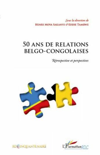 Couverture du livre « 50 ans de relations belgo-congolaises ; rétrospective et perspectives » de Collectif aux éditions Harmattan