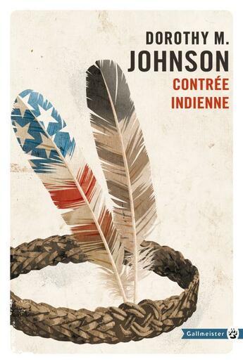 Couverture du livre « Contrée indienne » de Dorothy M. Johnson aux éditions Gallmeister
