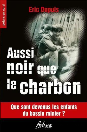 Couverture du livre « Aussi noir que le charbon » de Eric Dupuis aux éditions Ravet-anceau
