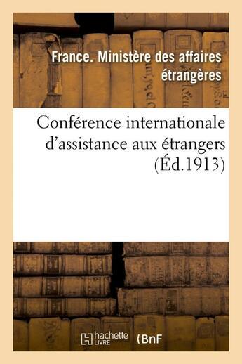 Couverture du livre « Conference internationale d'assistance aux etrangers : [proces-verbaux des seances - . documents ann » de  aux éditions Hachette Bnf