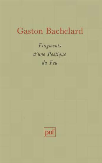 Couverture du livre « Fragments d'une poétique du feu » de Gaston Bachelard aux éditions Puf