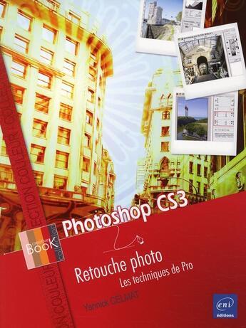 Couverture du livre « Photoshop cs3 ; retouche photo ; les techniques de pro » de Yannick Celmat aux éditions Eni