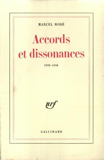Couverture du livre « Accords Et Dissonances 1932-1944 » de More M aux éditions Gallimard