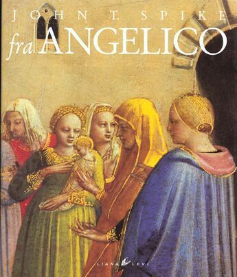 Couverture du livre « Fra Angelico » de John T. Spike aux éditions Liana Levi
