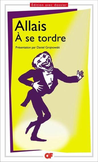 Couverture du livre « A se tordre » de Alphonse Allais aux éditions Flammarion