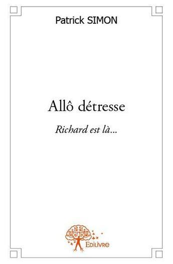 Couverture du livre « Allô détresse » de Patrick Simon aux éditions Edilivre-aparis