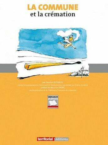 Couverture du livre « La commune et la crémation » de Damien Dutrieux aux éditions Territorial