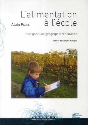 Couverture du livre « Alimentation à l'école ; enseigner une géographie renouvelée » de Alain Pache aux éditions Pu De Rennes