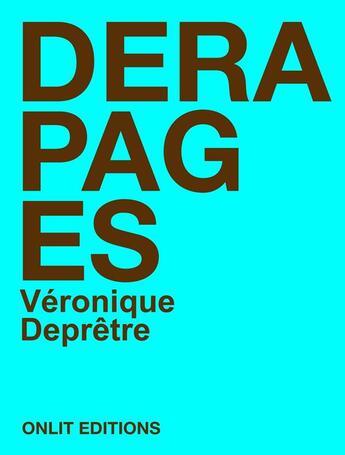 Couverture du livre « Dérapages » de Veronique Depretre aux éditions Onlit Editions