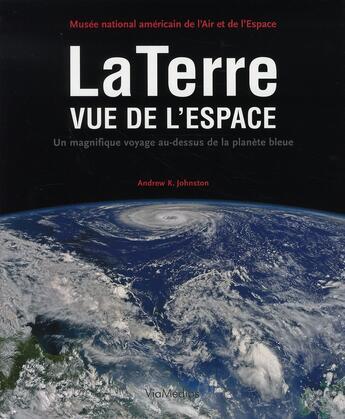 Couverture du livre « La terre vue de l'espace » de Andrew Johnston aux éditions Viamedias