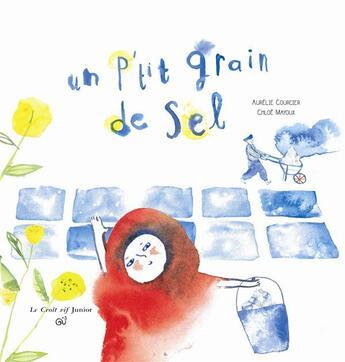 Couverture du livre « Un p'tit grain de sel » de Aurelie Courcier et Chloe Mayoux aux éditions Croit Vif