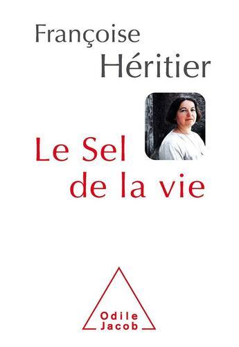 Couverture du livre « Le sel de la vie » de Francoise Heritier aux éditions Odile Jacob