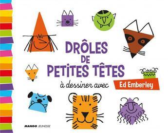 Couverture du livre « Drôles de petites têtes a dessiner avec Ed Emberley » de Ed Emberley aux éditions Mango