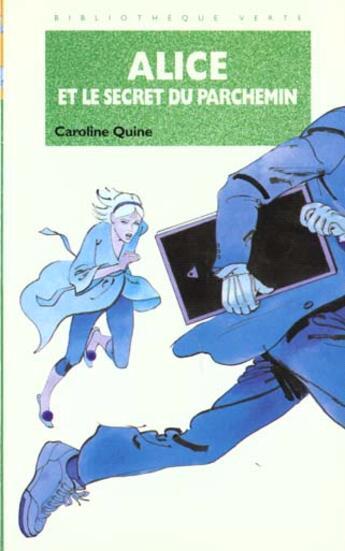 Couverture du livre « Alice et le secret du parchemin » de Caroline Quine aux éditions Hachette Jeunesse