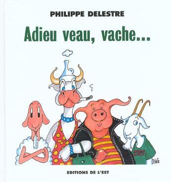 Couverture du livre « Adieu Veaux Vaches » de Philippe Delestre aux éditions La Nuee Bleue