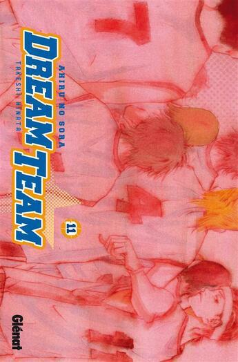 Couverture du livre « Dream team T.11 » de Takeshi Hinata aux éditions Glenat