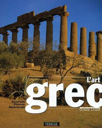 Couverture du livre « Art grec » de Laisne/C aux éditions Terrail