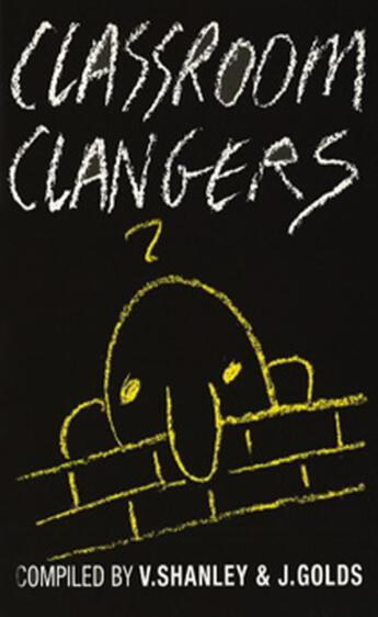 Couverture du livre « Classroom Clangers » de Golds John aux éditions Editions Racine