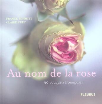 Couverture du livre « Au Nom De La Rose » de Franck Schmitt et Claire Curt aux éditions Fleurus