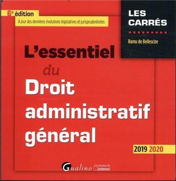 Couverture du livre « L'essentiel du droit administratif general - 6e ed. » de Ramu De Bellescize aux éditions Gualino