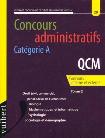 Couverture du livre « Concours Administratifs Categorie A N.29 Q.C.M T.2 » de Mokhtar Lakehal aux éditions Vuibert