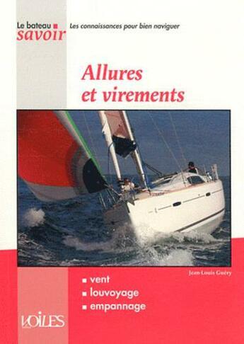 Couverture du livre « Allures et virements » de Jean-Louis Guery aux éditions Voiles Et Voiliers