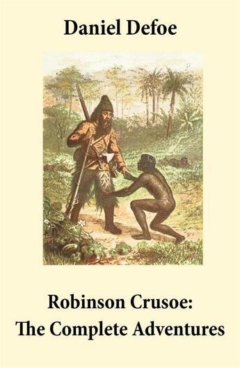 Couverture du livre « Robinson Crusoe: The Complete Adventures (Unabridged -