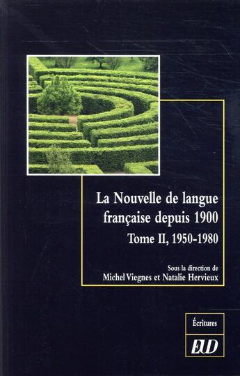 Couverture du livre « La nouvelle de langue francaise depuis 1900. tome 2 » de Viegnes M./Hervieux aux éditions Pu De Dijon