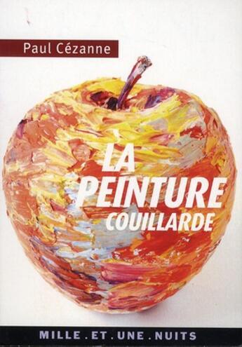 Couverture du livre « La peinture couillarde » de Paul Cezanne aux éditions Mille Et Une Nuits
