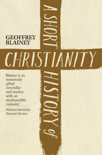 Couverture du livre « A Short History of Christianity » de Blainey Geoffrey aux éditions Penguin Books Ltd Digital