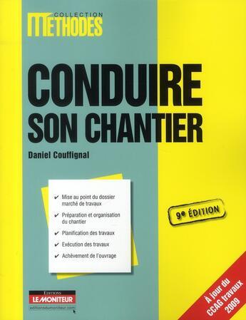 Couverture du livre « Conduire son chantier (9e édition) » de Daniel Couffignal aux éditions Le Moniteur