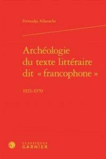 Couverture du livre « Archéologie du texte littéraire dit