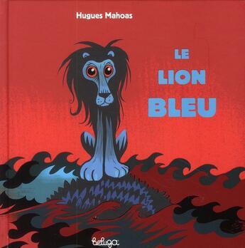 Couverture du livre « Le lion bleu » de Hugues Mahoas aux éditions Beluga