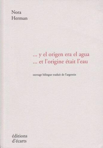 Couverture du livre « ... y el origen era el agua / ... et l'origine était l'eau » de Nora Herman aux éditions Ecarts