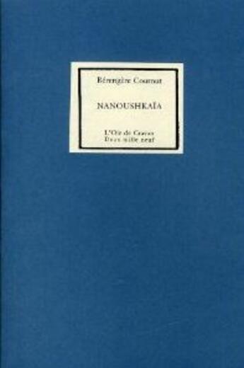 Couverture du livre « Nanoushkaïa » de Berengere Cournut aux éditions L'oie De Cravan