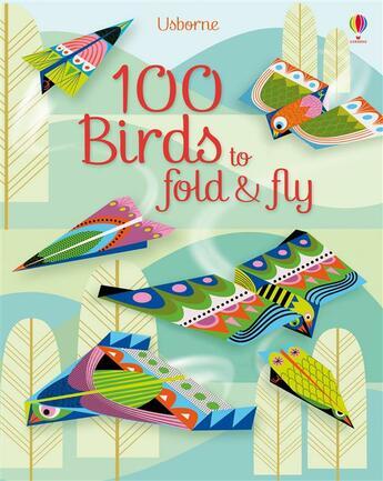 Couverture du livre « 100 birds to fold & fly » de Emily Bone aux éditions Usborne