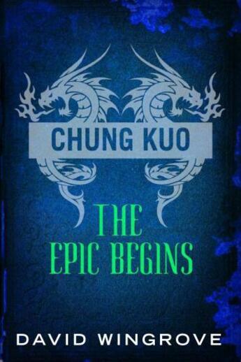 Couverture du livre « Chung Kuo: The Epic Begins » de David Wingrove aux éditions Atlantic Books Digital
