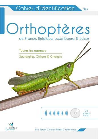 Couverture du livre « Orthoptères de France, Belgique, Luxembourg et Suisse » de Eric Sardet aux éditions Biotope