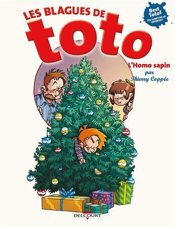 Couverture du livre « Les blagues de Toto HORS-SERIE ; l'homo sapin » de Thierry Coppee et Lorien aux éditions Delcourt