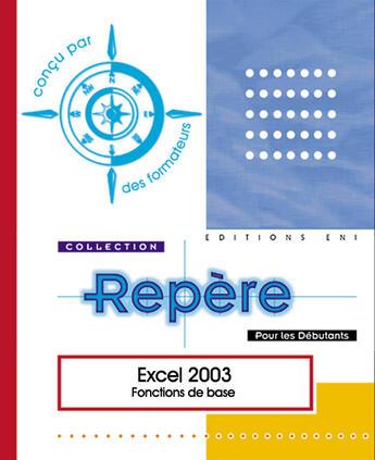 Couverture du livre « Excel 2003 ; fonctions de base » de Collectif aux éditions Eni