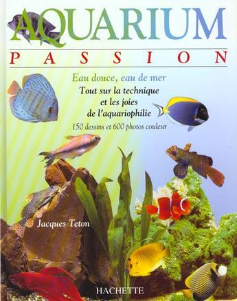Couverture du livre « Aquarium Passion » de Jacques Teton aux éditions Hachette Pratique