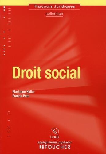 Couverture du livre « Droit social » de Marianne Keller et Franck Petit aux éditions Foucher