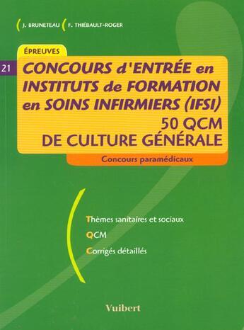Couverture du livre « Concours d'entree dans les ifsi 2000 ; qcm de culture generale » de Jacques Bruneteau aux éditions Vuibert